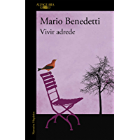 Vivir adrede (Spanish Edition)
