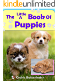 The Little Book Of Puppies (Cute, Rhyming Animal Books For Kids, Nursery Rhymes,Books for Toddlers, Preschoolers, Ages 2-5)