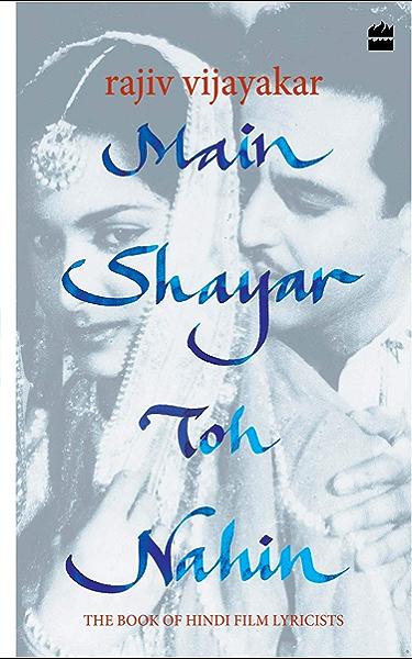Main Shayar Toh Nahin The Book Of Hindi Film Lyricists Kindle Edition By Vijayakar Rajiv Humor Entertainment Kindle Ebooks Amazon Com Hindi calligrapher from delhi follow on instagram www.instagram.com/leisure558/. main shayar toh nahin the book of