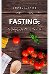 Fasting: Why We Must Fast!: (Revised Edition) Kindle Edition