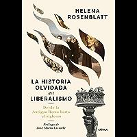 La historia olvidada del liberalismo: Desde la antigua Roma hasta el siglo XXI