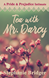 Tea with Mr. Darcy: A Pride and Prejudice Sensual Intimate