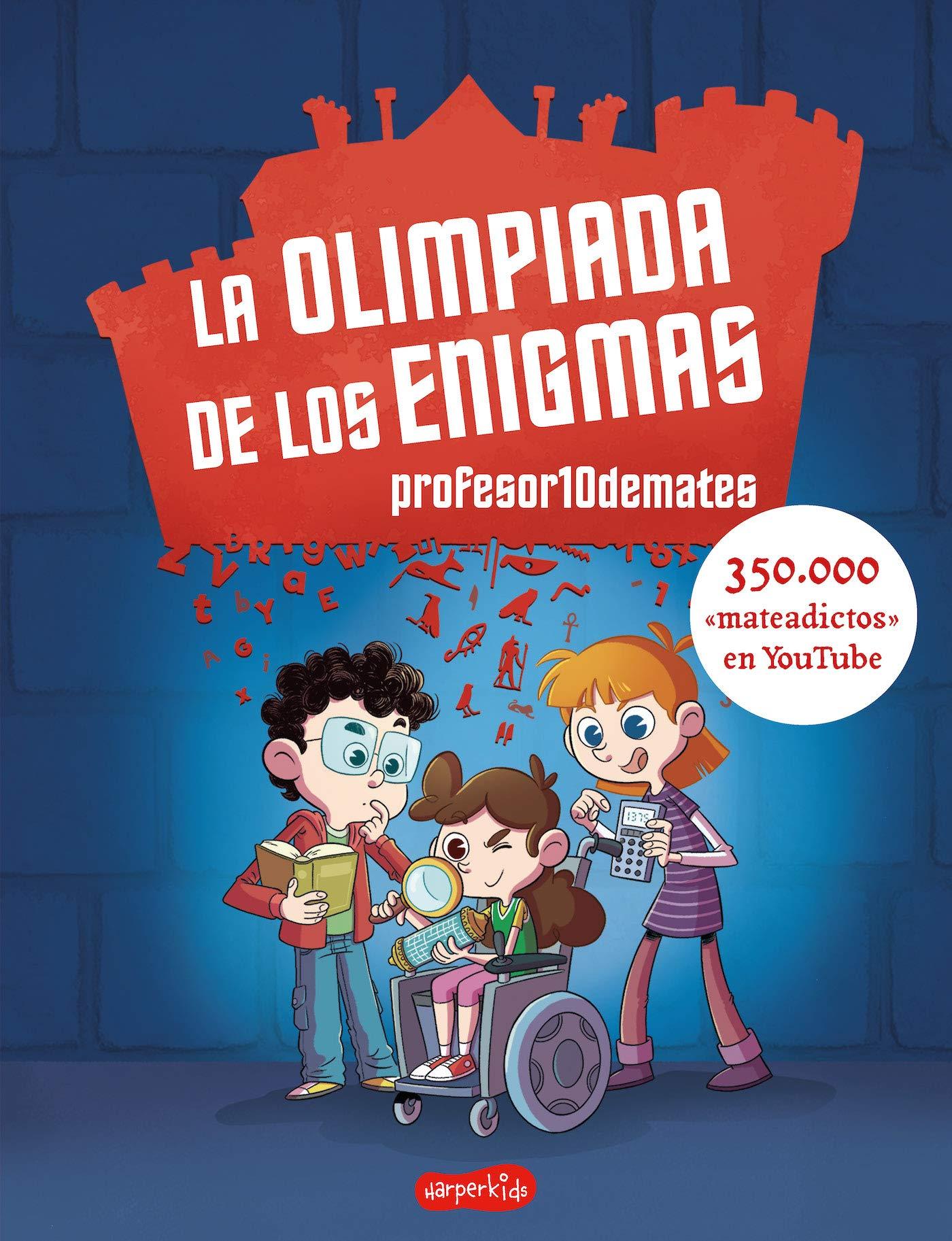 La Olimpiada de Los Enigmas (HARPERKIDS): Amazon.es: 10Demates, Profesor, Delgado, Miguel Ángel: Libros