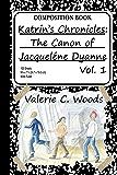 Katrin's Chronicles: The Canon of Jacqueléne Dyanne, Vol. 1