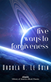 Five Ways to Forgiveness: A Library of America eBook Classic