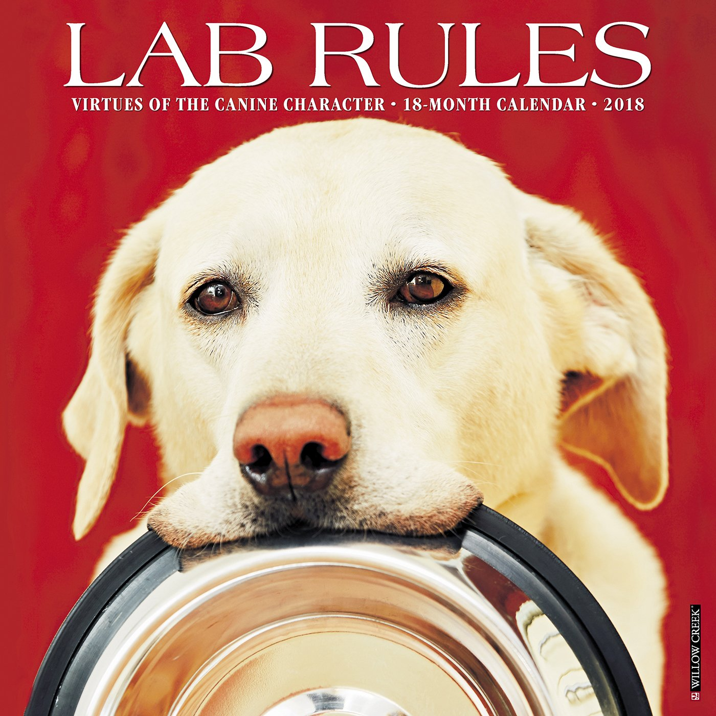 Lab Rules 2018 Calendar: Virtues of the Canine Character