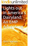Lights out in America's Dairyland: An EMP Adventure