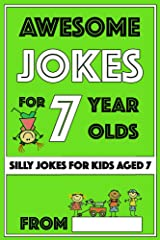 Awesome Jokes for 7 Year Olds: Silly Jokes for Kids Aged 7 (Jokes For kids 5-9) Kindle Edition