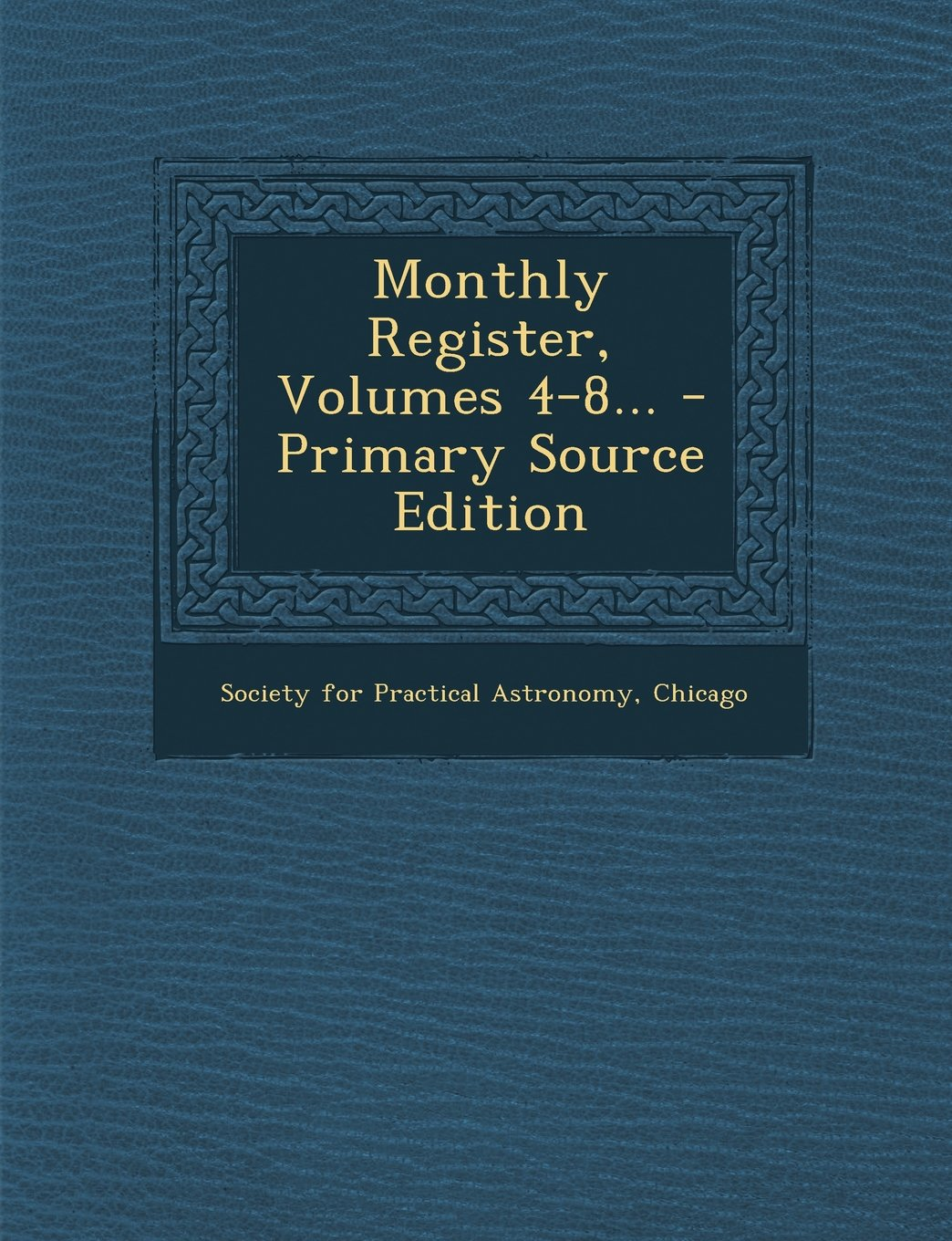 Download Monthly Register, Volumes 4-8... PDF