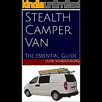 Stealth Camper Van: The Essential Guide