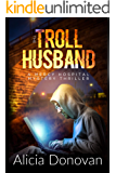 The Troll Husband: A Mystery Thriller (Mercy Hospital Series Book 2)