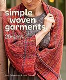 Simple Woven Garments: 20+ Projects to Weave & Wear