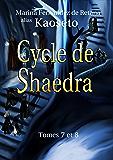 Cycle de Shaedra (Tomes 7 et 8)