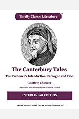 The Canterbury Tales: The Pardoner's Introduction, Prologue and Tale: Interlinear Edition (Thrifty Classic Literature Book 74) Kindle Edition