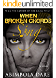 When Broken Chords Sing - A gripping novel on domestic violence.