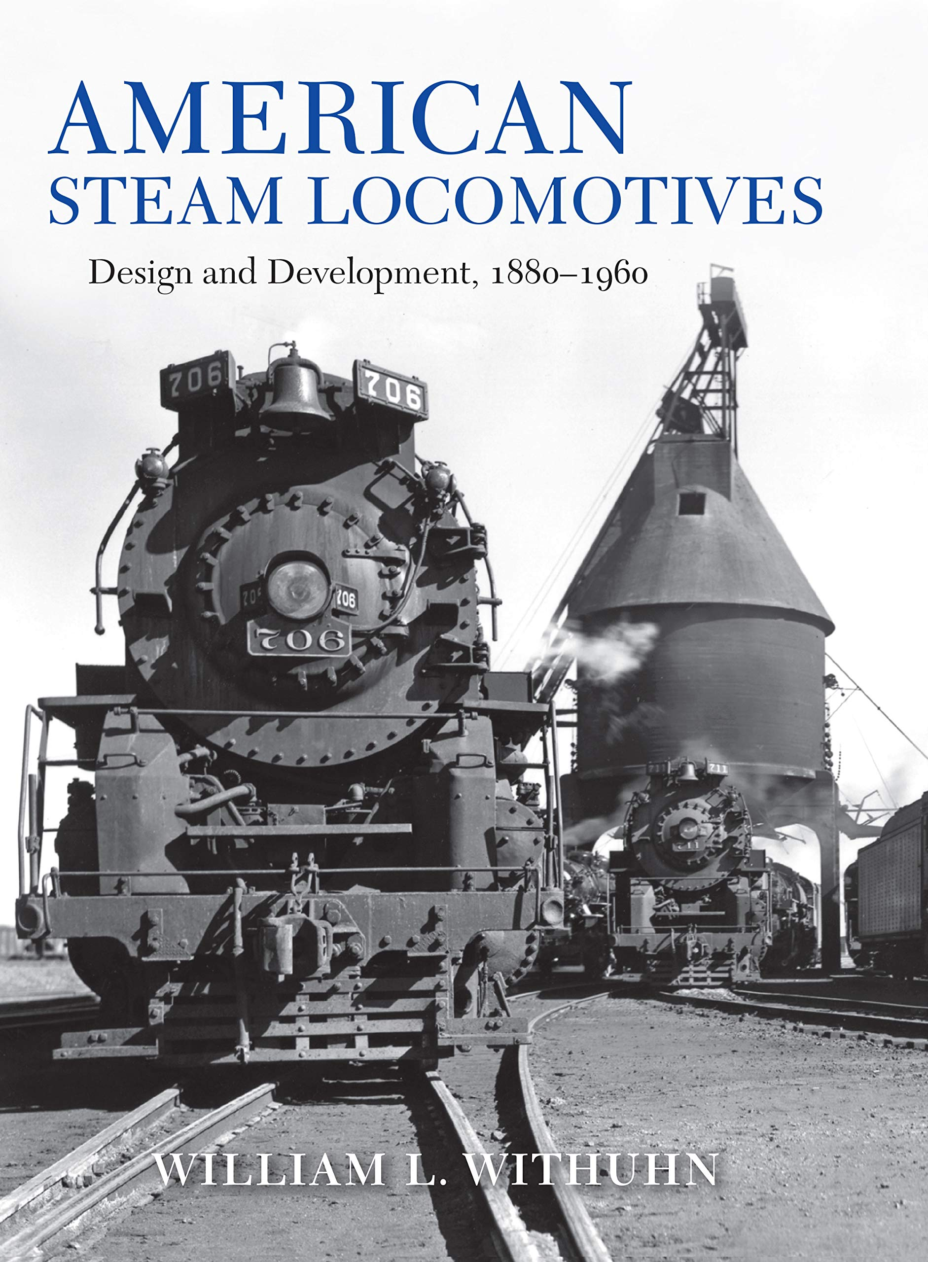 American Steam Locomotives: Design and Development, 1880-1960 (Railroads Past and Present) by Indiana University Press