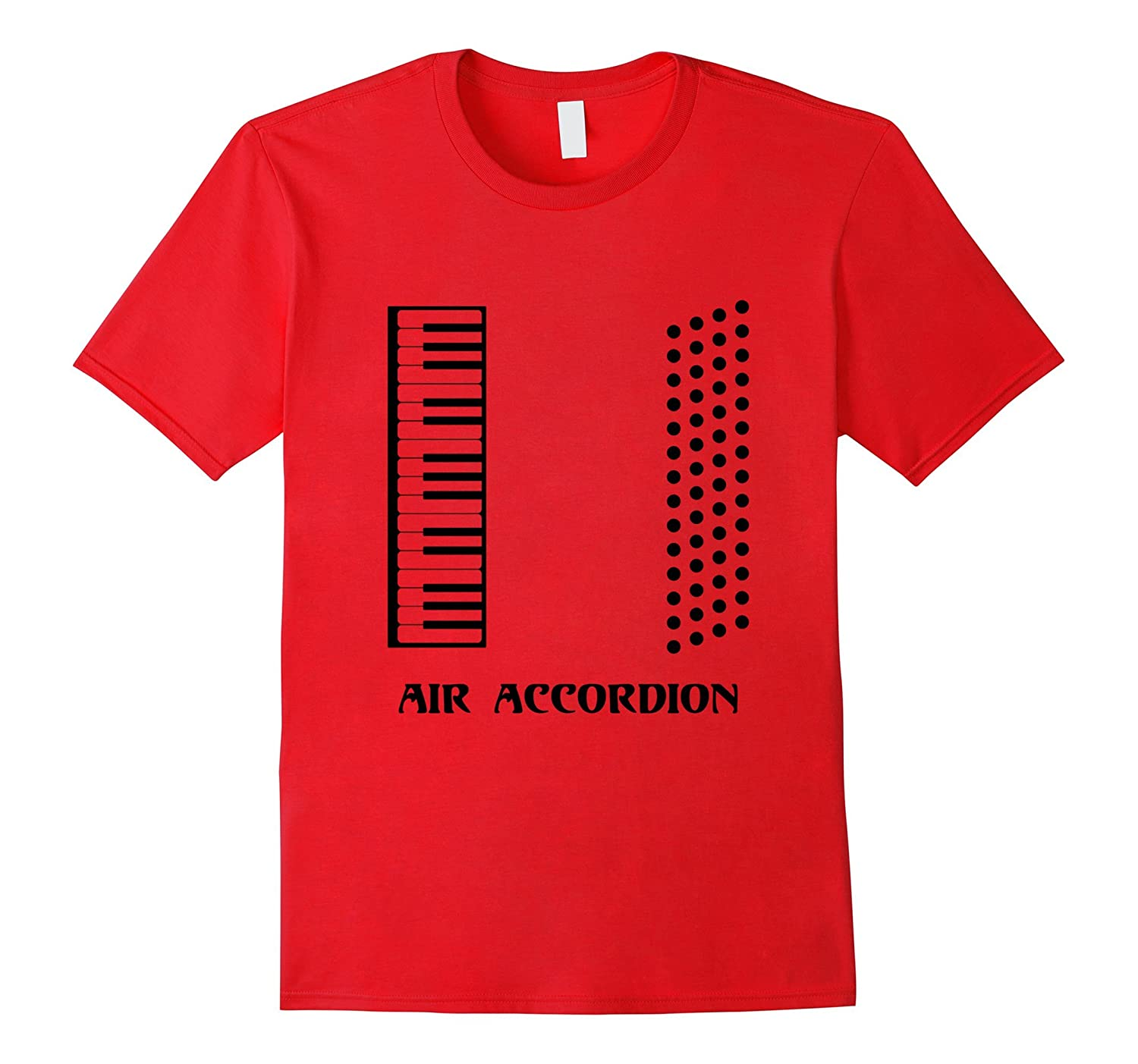 eeee010f Funny Air Accordion T-shirt Musical Instrument Band Quote-PL – Polozatee