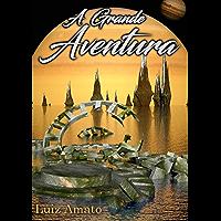 A Grande Aventura (Série A Grande Aventura Livro 1)