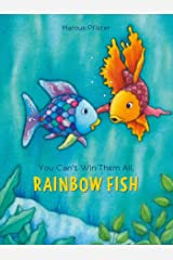 You Can't Win Them All, Rainbow Fish (1) Hardcover