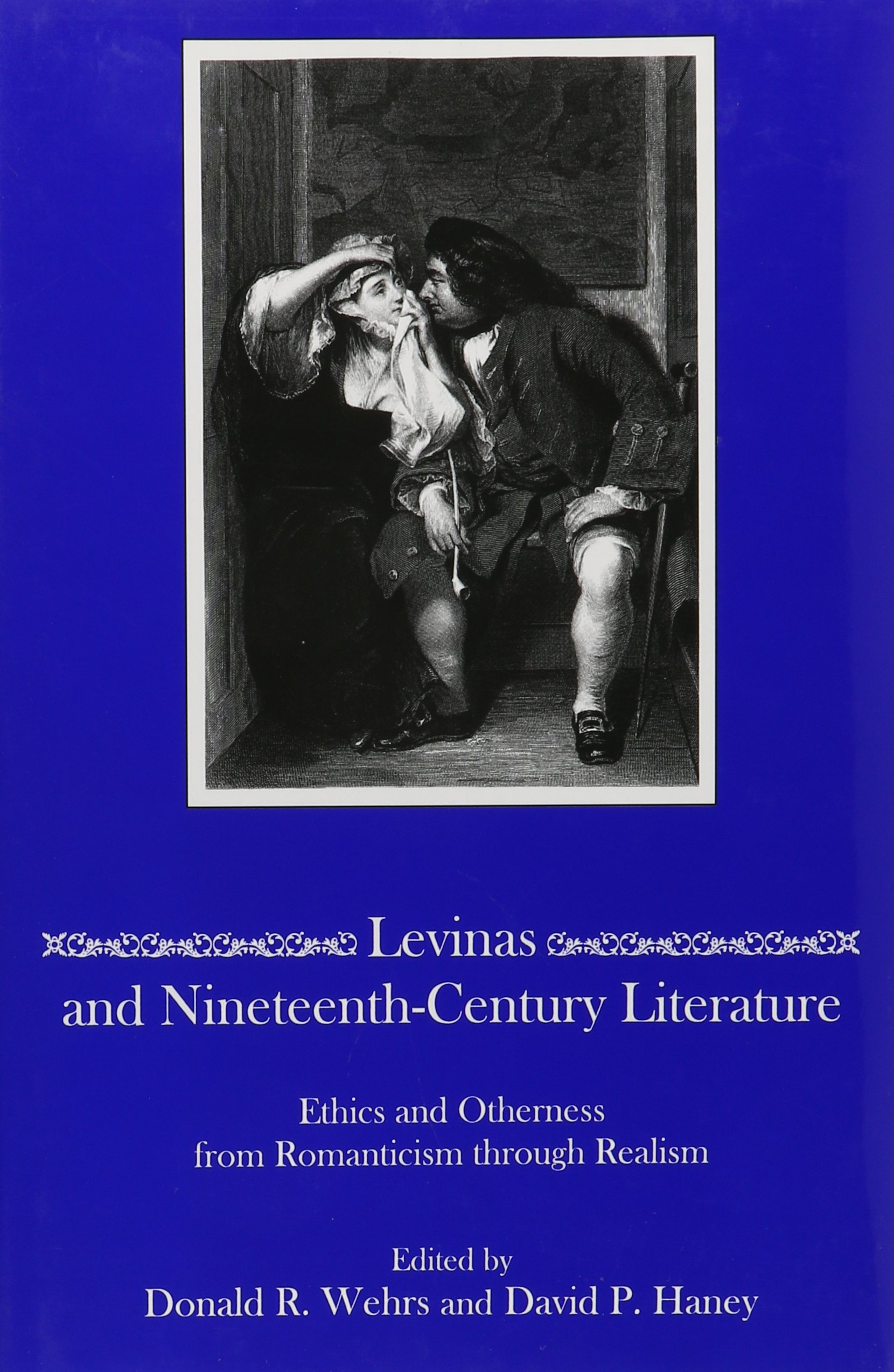 Read Online Levinas and Nineteenth-Century Literature: Ethics and Otherness from Romanticism through Realism pdf