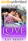 Doubting Love: A Clean & Wholesome Romance Series (Nick & Lexi Book 4)