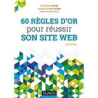 60 règles d'or pour réussir son site web - 2e éd.