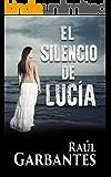 El Silencio de Lucía (Spanish Edition)