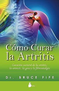 COMO CURAR LA ARTRITIS (Spanish Edition)