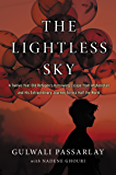 The Lightless Sky: A Twelve-Year-Old Refugee's Harrowing Escape from Afghanistan and His Extraordinary Journey Across Half the World
