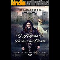 O arqueiro e a senhora do castelo (Cavaleiros das Terras Altas Livro 2)