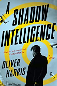 A Shadow Intelligence (An Elliot Kane Thriller)
