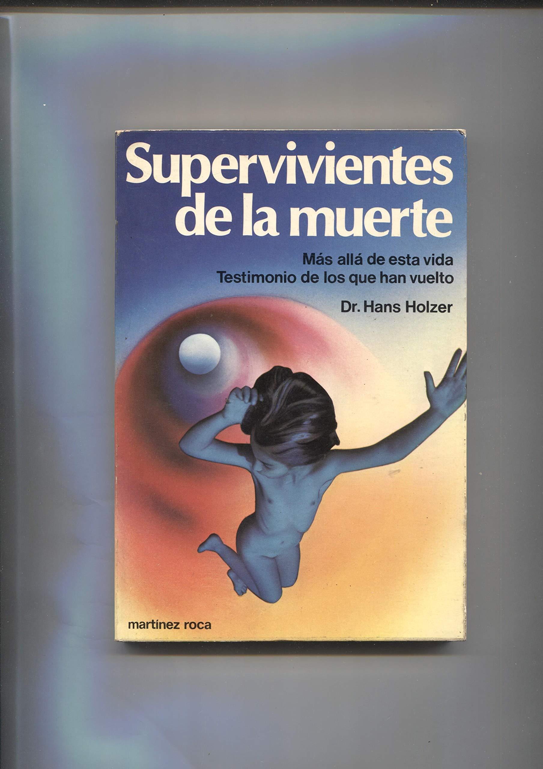 Supervivientes de la muerte: Amazon.es: Dr. Hans Holzer: Libros