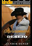 Aprisionados ao Desejo (Coleção Cowboys de Sacramento)