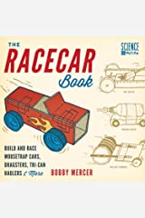 The Racecar Book: Build and Race Mousetrap Cars, Dragsters, Tri-Can Haulers & More (Science in Motion) Paperback