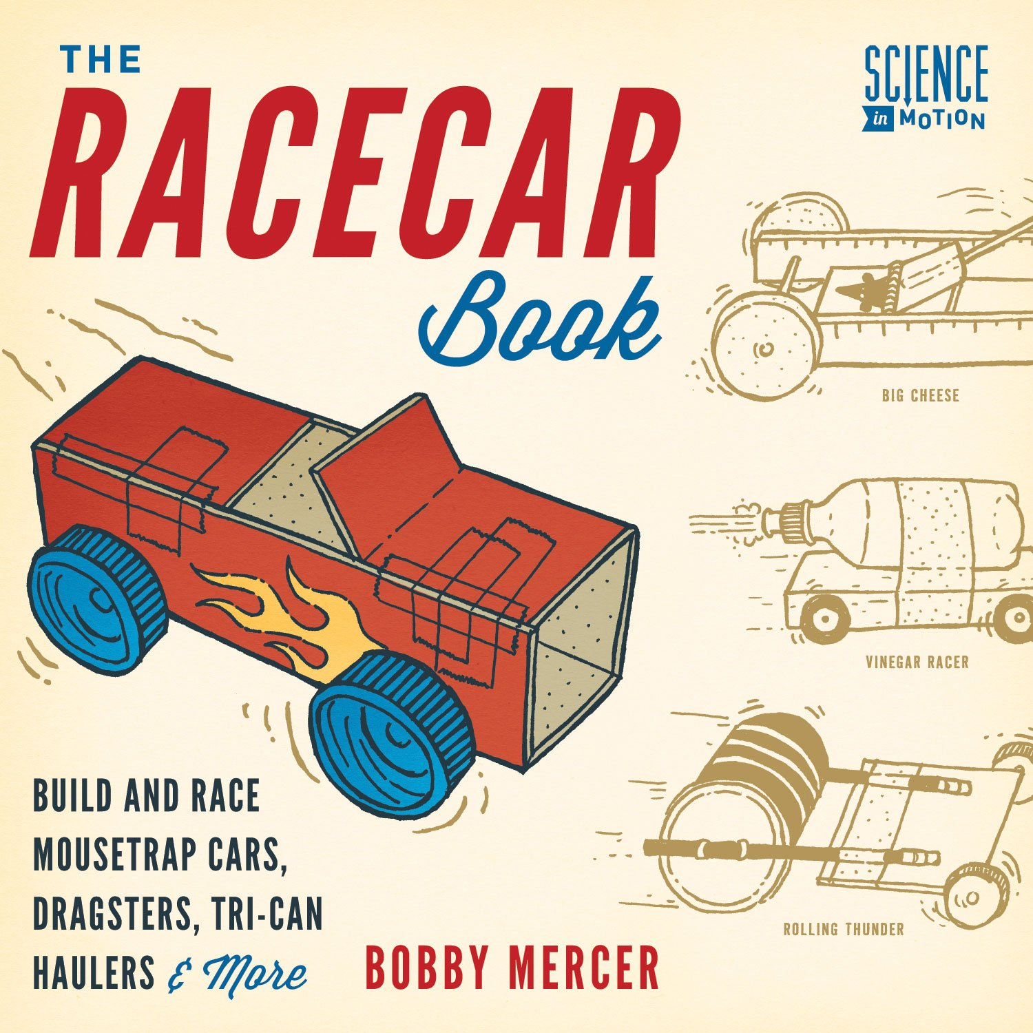 The Racecar Book Build And Race Mousetrap Cars Dragsters Tri