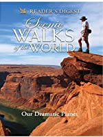 Scenic Walks of the World: Our Dramatic Planet