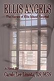 Ellis Angels:The Nurses of Ellis Island Hospital