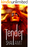 Tender: A Coming of Age Novel (Contemporary Fiction)