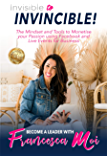 Invisible to Invincible: The Mindset and Tools to Monetise your Passion using Facebook and Live Events for Business (running events)