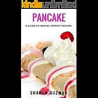 Pancake Recipe : 50 Delicious of Pancake (Pancake Recipe, Pancakes Recipe, Pancakes Recipes, Pancakes Cookbook, Pancakes Cookbooks) (Sharon Guzman Recipes Book Series No.6)