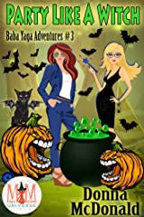 Party Like A Witch: Magic and Mayhem Universe (Baba Yaga Adventures Book 3) Kindle Edition