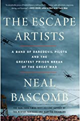 The Escape Artists: A Band of Daredevil Pilots and the Greatest Prison Break of the Great War Kindle Edition