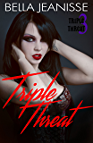 Triple Threat: (Triple Threat book 3)