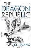 The Dragon Republic (The Poppy War, Book 2) (English Edition)