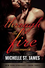 Through the Fire (New York Syndicate Book 3) Kindle Edition
