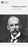 Delphi Complete Works of F. Marion Crawford (Illustrated) (Delphi Series Ten Book 16)