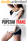 Popstar Trans: First Time Transgender Romance