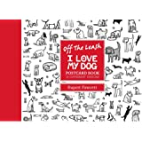 Off the Leash I Love My Dog Postcard Book