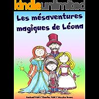 Les mésaventures magiques de Léona (Livre illustré pour enfants) (French Edition)
