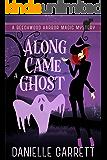 Along Came a Ghost: A Beechwood Harbor Novella (Beechwood Harbor Magic Mystery 4.5)